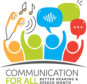 Celebrate Better Hearing and Speech Month with Island Wide Speech